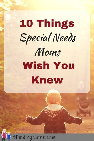 10 Things Special Needs Moms Wish You Knew - Finding Ninee