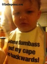 Dumbass put my cape on backwards
