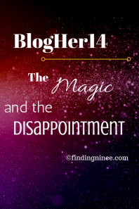 BlogHer14- The Magic, and the Disappointment