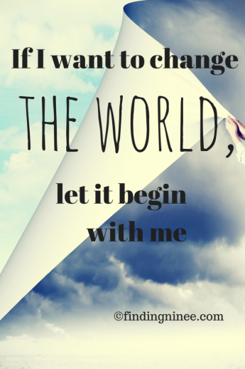 Changing the world begins with me