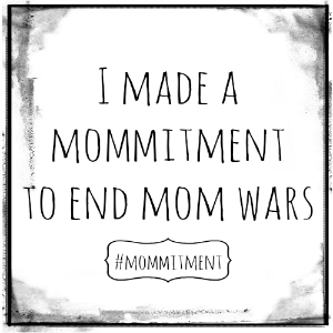 mommitment to stop the mommy wars