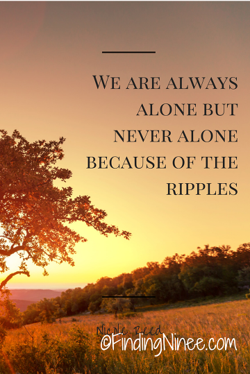 We are never alone even when we feel that we are - findingninee.com