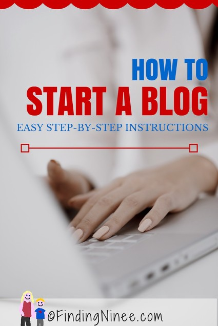 How to start a blog with easy step by step instructions - findingninee.com