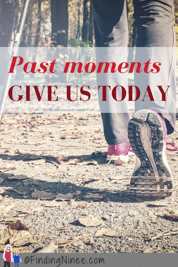 Past moments give us today - findingninee.com
