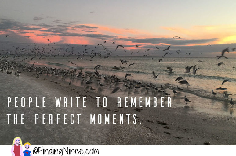 people write to remember the perfect moments
